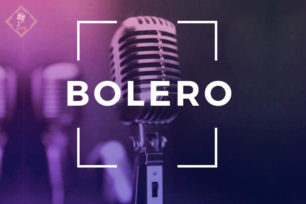 Tìm hiểu lịch sử dòng nhạc Bolero và Bolero trong đời sống hiện nay